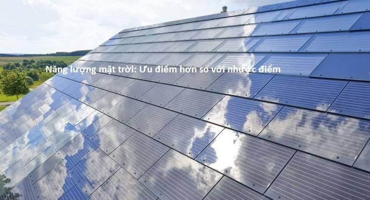 Năng lượng mặt trời: Ưu điểm hơn so với nhược điểm